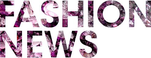 FASHION NEWS PART 1 / MODA HABERLERİ BÖLÜM 1